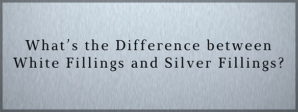 What's the difference between white fillings and silver fillings